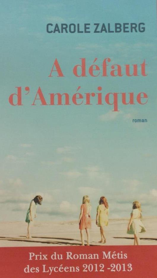 A défaut d'Amérique Prix Métis des lycéens 2012/2013