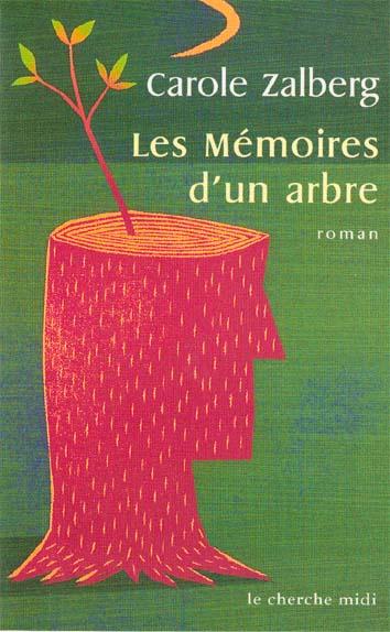 Les mémoires dun arbre, roman, au Cherche Midi